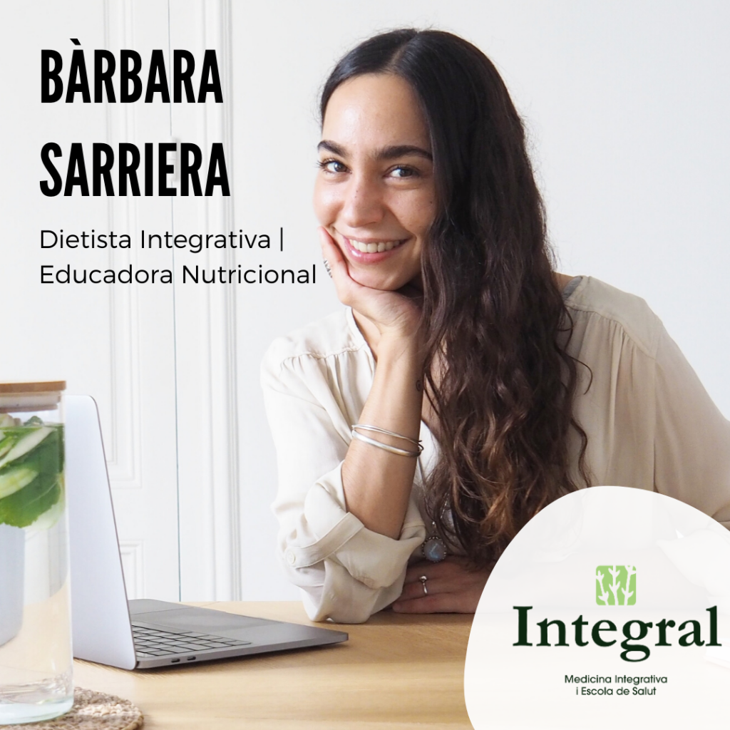 Bàrbara Sarriera Dietista Integrativa & Educadora nutricional